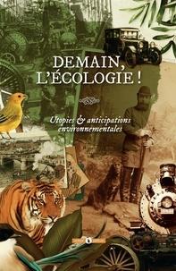 Philippe Ethuin et Guillaume Vissac - Demain, l'écologie! - Utopies & anticipations environnementales.