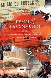 Philippe Ethuin - Demain, la Commune! - Anticipations sur la Commune de Paris de 1871 - Une anthologie (1872-1899).