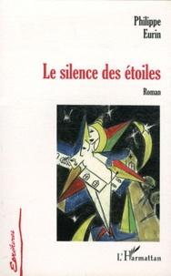 Philippe Eurin - Le silence des étoiles.