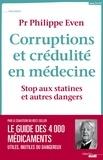 Philippe Even - Corruption et crédulité en médecine - Stop aux statines et autres dangers.