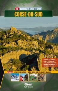 Philippe Evrard et Charles Pujos - Corse-du-sud - 110 balades et randonnées à pied et à VTT.