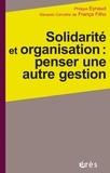 Philippe Eynaud et Genauto Carvalho de França Filho - La gestion solidaire et durable des organisations.