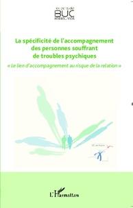 Philippe Fabre-Falret - La spécificite de l'accompagnement des personnes souffrant de troubles psychiques - Le lien d'accompagnement au risque de la relation.