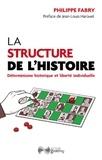 Philippe Fabry - La structure de l'histoire - Déterminisme historique et liberté individuelle.