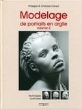 Philippe Faraut et Charisse Faraut - Modelage de portraits en argile - Volume 2 : Techniques avancées.
