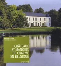 Philippe Farcy - Châteaux et manoirs de charme en Belgique.