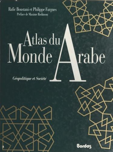 Atlas du monde arabe. Géopolitique et société