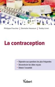 Philippe Faucher et Danielle Hassoun - La contraception - Répondre aux questions les plus fréquentes - Déconstruire les idées reçues - Retenir l'essentiel.