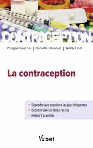 Philippe Faucher et Danielle Hassoun - La contraception.