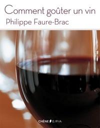 Philippe Faure-Brac - Comment goûter un vin.