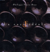La cave idéale. Le livre de cave Coffret 2 volumes - Philippe Faure-Brac | Showmesound.org
