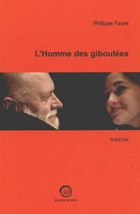 Philippe Faure - L'homme des giboulées.