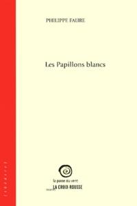 Philippe Faure - Les papillons blancs.