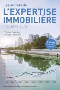 Philippe Favarger et Philippe Thalmann - Les secrets de l'expertise immobilière - Prix et valeurs.