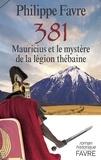 Philippe Favre - 381 - Mauricius et le mystère de la légion thébaine.