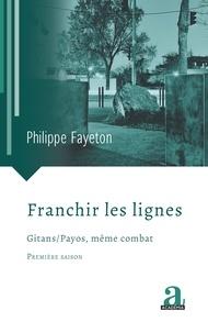 Philippe Fayeton - Franchir les lignes.