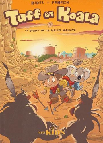 Philippe Fenech et Curd Ridel - Tuff et Koala Tome 1 : Le secret de la vallée maudite.