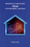 Philippe Ferlay - Mesure du coefficient Ubat d'un bâtiment existant.