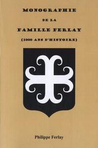 Philippe Ferlay - Monographie de la famille Ferlay - (1000 ans d'histoire).