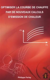 Philippe Ferlay - Optimiser la courbe de chauffe par de nouveaux calculs d'émission de chaleur.