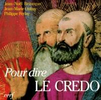 Philippe Ferlay et Jean-Noël Bezançon - Pour dire le Credo.
