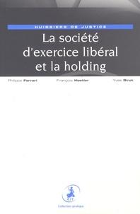 Philippe Ferrari et François Hostier - La société d'exercice libéral et la holding - Huissiers de justice.
