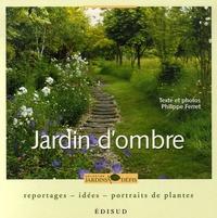 Philippe Ferret - Jardin d'ombre - Reportage, idées, portraits de plantes.