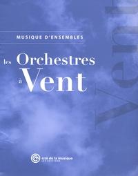 Philippe Ferro et Sylvain Marchal - Les orchestres à vent.