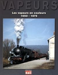 Philippe Feunteun et Didier Leroy - Les vapeurs en couleurs 1950-1975.