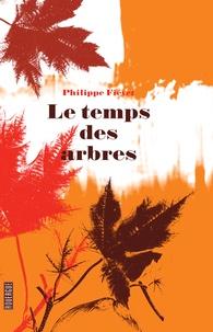 Téléchargez des livres électroniques gratuitement Le temps des arbres (French Edition) 9782812618574