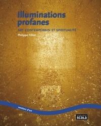 Philippe Filliot - Illuminations profanes - Art contemporain et spiritualité.