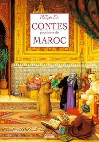 Philippe Fix - Contes populaires du Maroc.