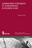 Philippe Flamme - Commandes publiques et acquisitions d'oeuvres d'art.
