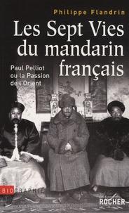 Les Sept Vies du mandarin français - Paul Pelliot ou la Passion de lOrient.pdf
