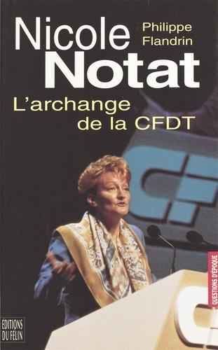 Nicole Notat. L'archange de la CFDT