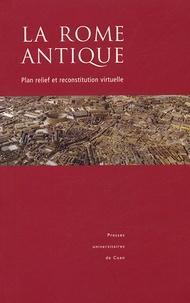 Philippe Fleury - La Rome antique - Plan relief et reconstitution virtuelle. 1 Cédérom