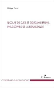 Philippe Fleury - Nicolas de Cues et Giordano Bruno, philosophes de la Renaissance.