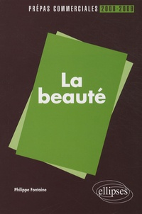 Philippe Fontaine - La beauté - Prépas commerciales 2008-2009.