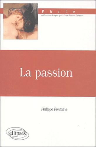 Philippe Fontaine - La passion.