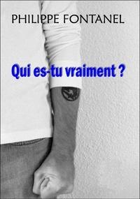 Philippe Fontanel - Qui es-tu vraiment ?.