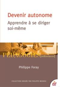 Philippe Foray - Devenir autonome - Apprendre à se diriger soi-même.
