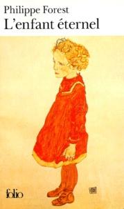 Philippe Forest - L'enfant éternel.