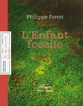 Philippe Forest - L'Enfant fossile.