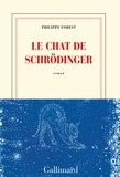 Philippe Forest - Le chat de Schrödinger.