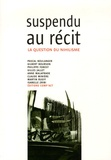 Philippe Forest et Claude Minière - Suspendu au récit... - La question du nihilisme.