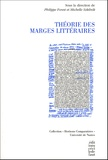 Philippe Forest et Michelle Szkilnik - Théorie des marges littéraires.