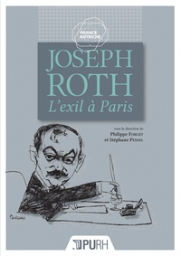 Philippe Forget - Joseph Roth, l'exil à Paris.
