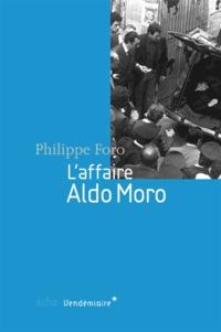 Philippe Foro - L'affaire Aldo Moro.