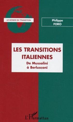 Philippe Foro - Les transitions italiennes - De Mussolini à Berlusconi.