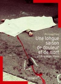 Philippe Foro - Une longue saison de douleur et de mort - L'affaire Aldo Moro.